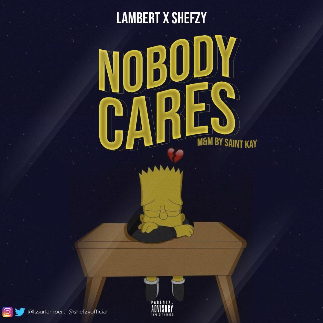 Music Lambert Nobody Cares Feat Shefzy .(nobody cares) nobody cares (and nobody gives a damn what i say, who i am) (nobody cares) nobody cares these bright lights, show my life {nobody cares} (no one, no one, no one. music lambert nobody cares feat